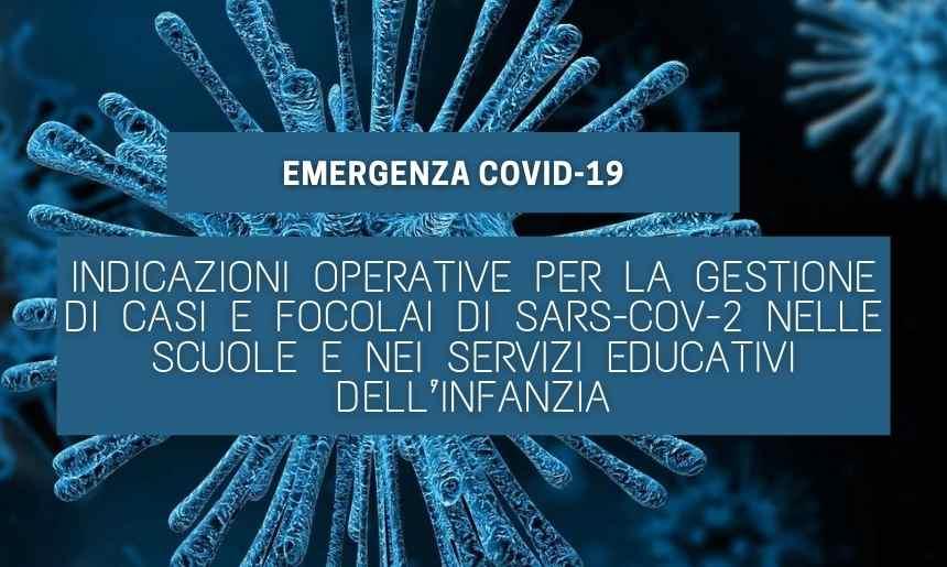 Indicazioni operative per la gestione di casi e focolai di SARS-CoV-2 nelle scuole e nei servizi educativi dell'infanzia